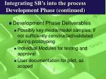 integrating sb s into the process development phase continued