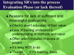 integrating sb s into the process evaluation phase or lack thereof