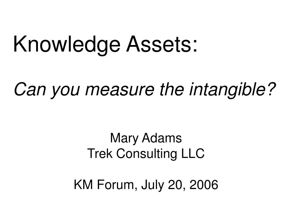 knowledge assets can you measure the intangible l.