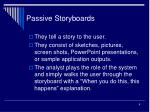 passive storyboards
