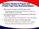 decisions needed to prepare and finalize topic area recommendations