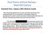 dual drains without backup waterfall feature