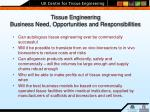 tissue engineering business need opportunities and responsibilities