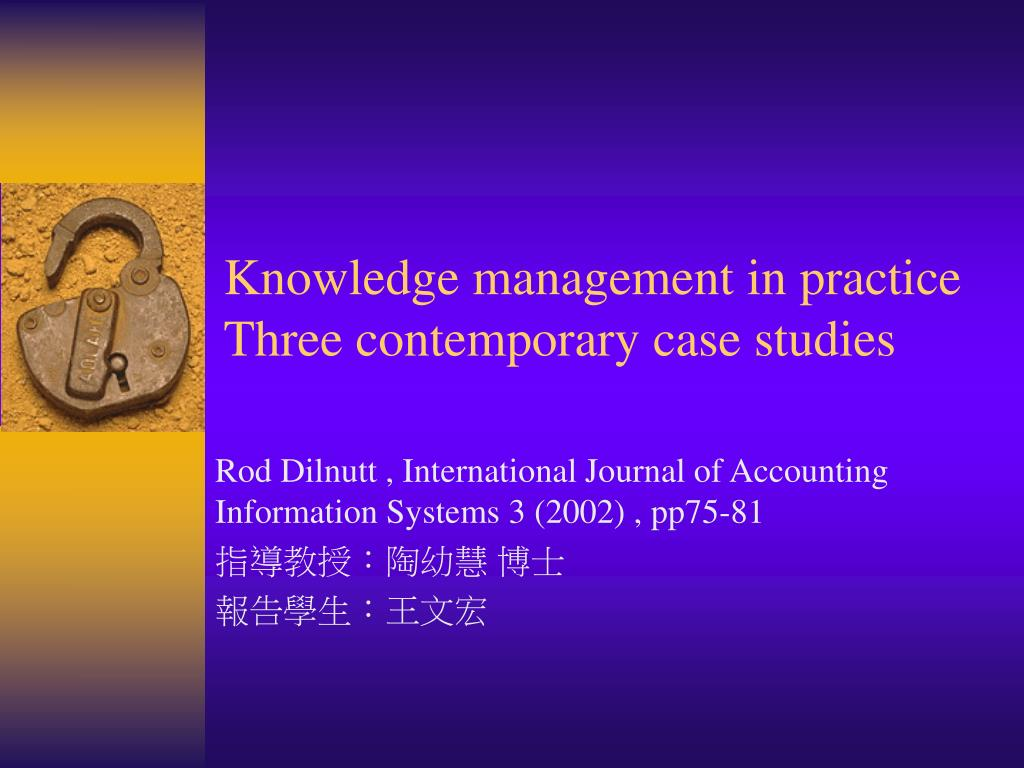 knowledge management in practice three contemporary case studies l.