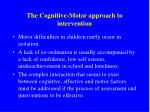 the cognitive motor approach to intervention