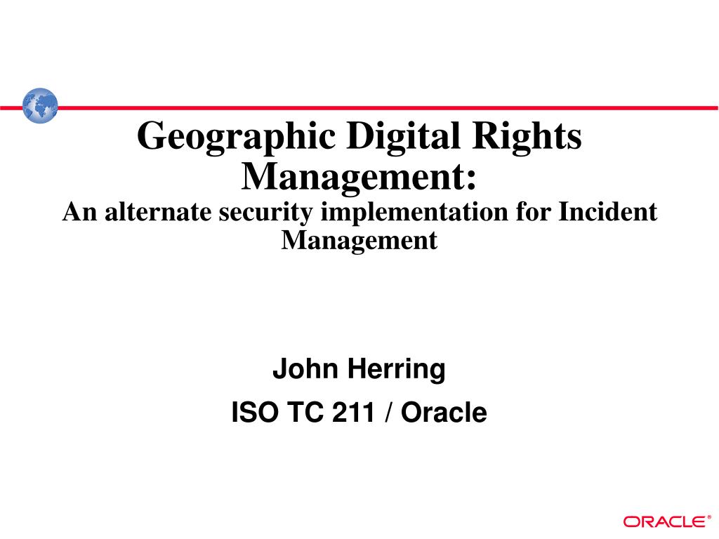 geographic digital rights management an alternate security implementation for incident management l.
