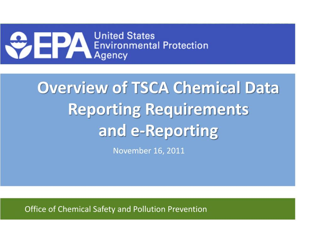 overview of tsca chemical data reporting requirements and e reporting l.