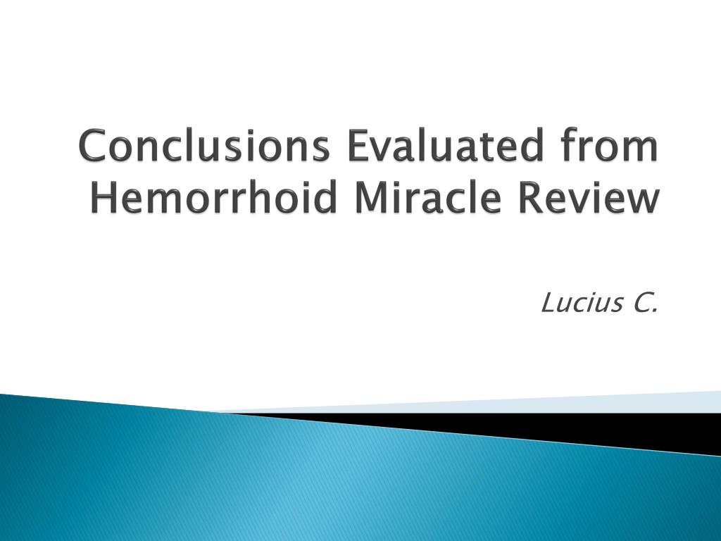 conclusions evaluated from hemorrhoid miracle review l.
