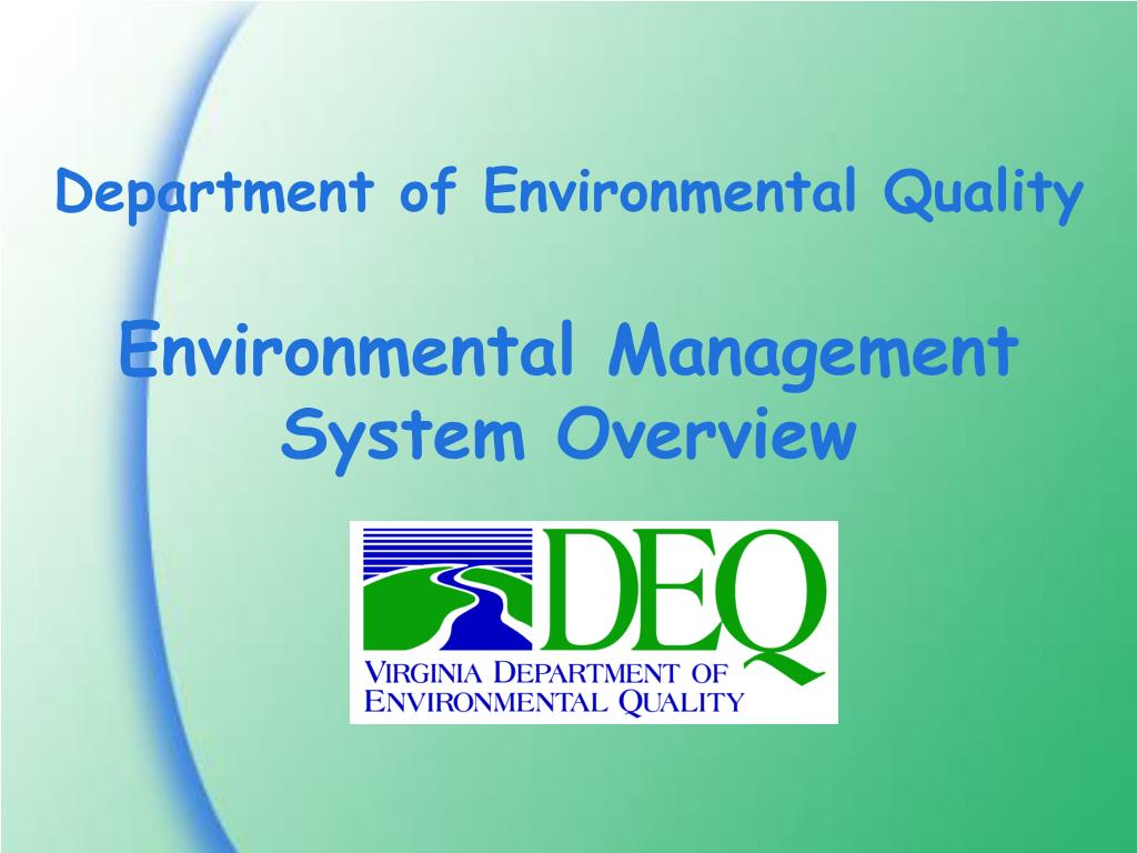 department of environmental quality environmental management system overview l.