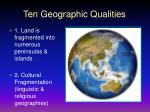 ten geographic qualities