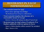 restraint in false imprisonment