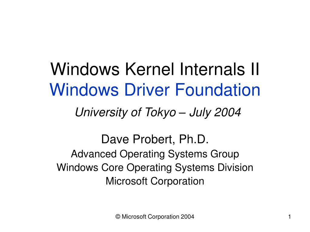 windows kernel internals ii windows driver foundation university of tokyo july 2004 l.