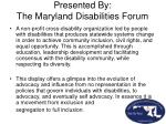 presented by the maryland disabilities forum