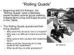 rolling quads