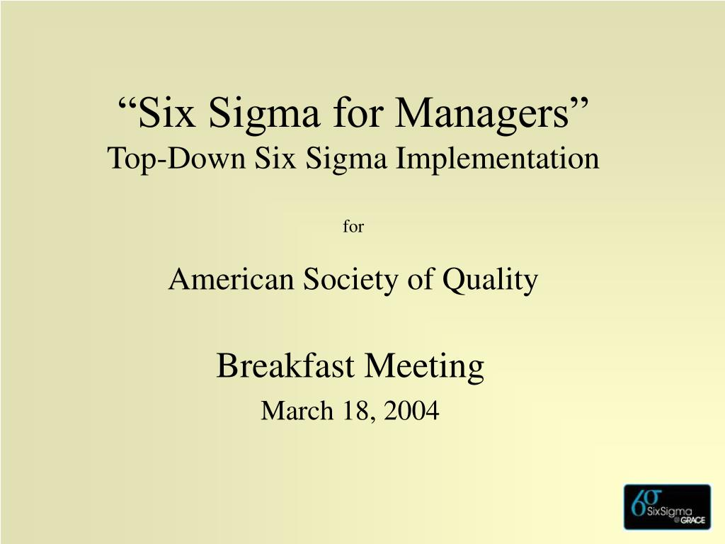 six sigma for managers top down six sigma implementation for american society of quality l.