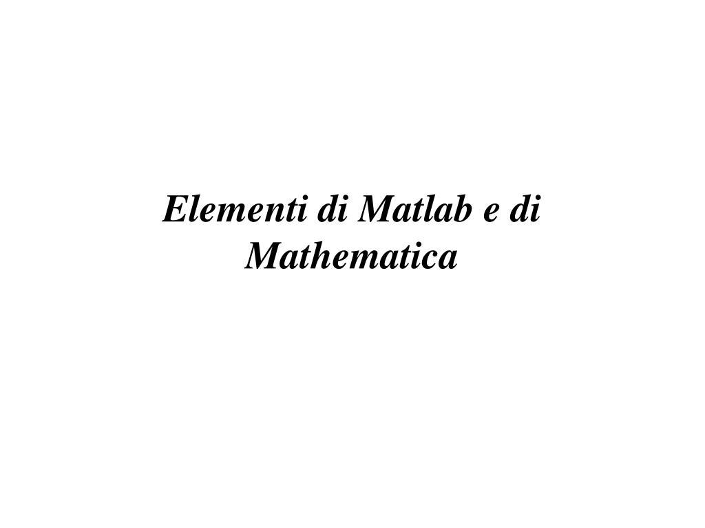 elementi di matlab e di mathematica l.