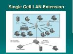 single cell lan extension