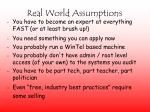 real world assumptions