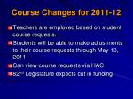 course changes for 2011 12