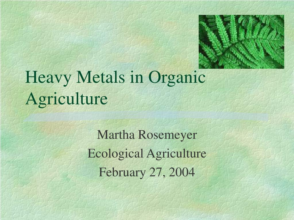 heavy metals in organic agriculture l.