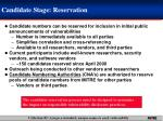 candidate stage reservation