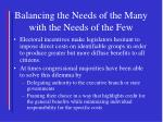 balancing the needs of the many with the needs of the few