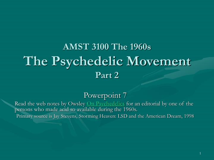Amst 3100 the 1960s the psychedelic movement part 2