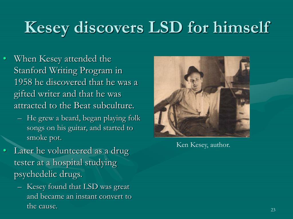 Kesey discovers LSD for himself
