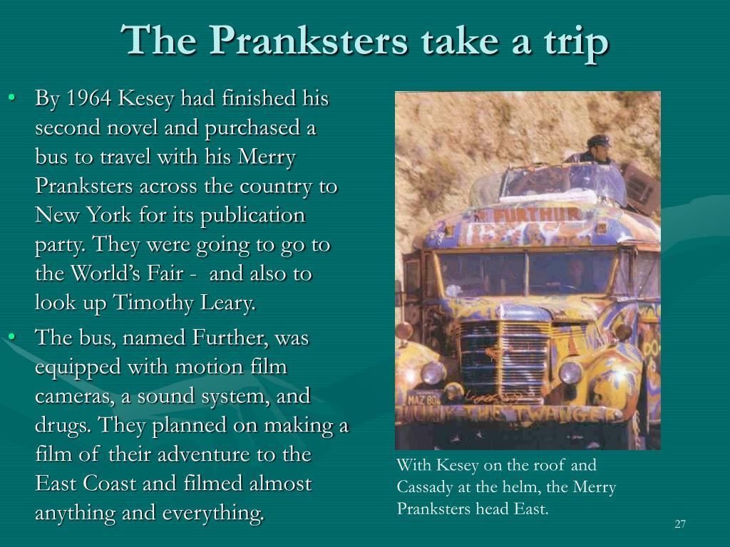 The Pranksters take a trip
