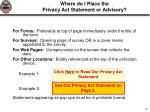 where do i place the privacy act statement or advisory