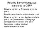 relating slovene language standards to cefr