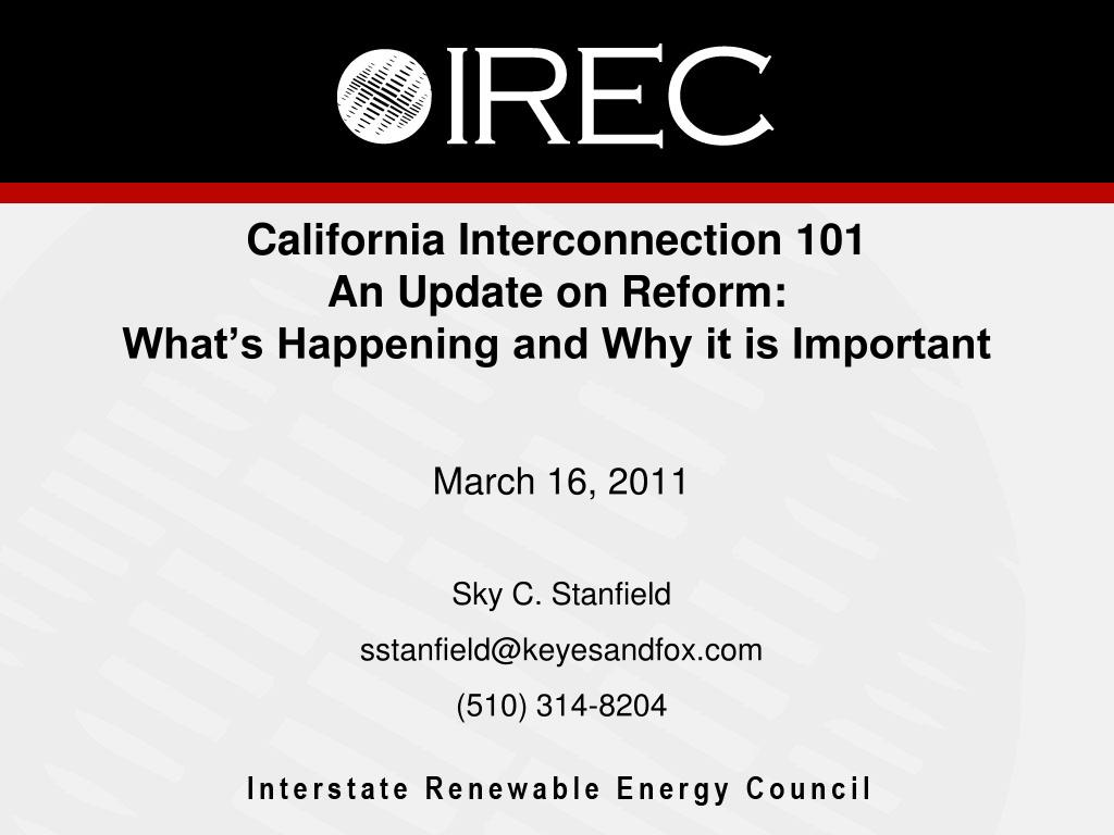 california interconnection 101 an update on reform what s happening and why it is important l.