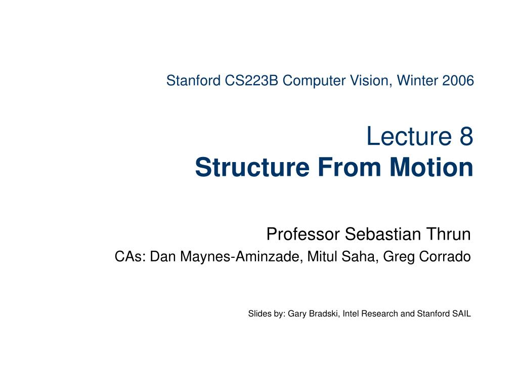 stanford cs223b computer vision winter 2006 lecture 8 structure from motion l.