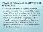 palace at versailles or ch teau de versailles