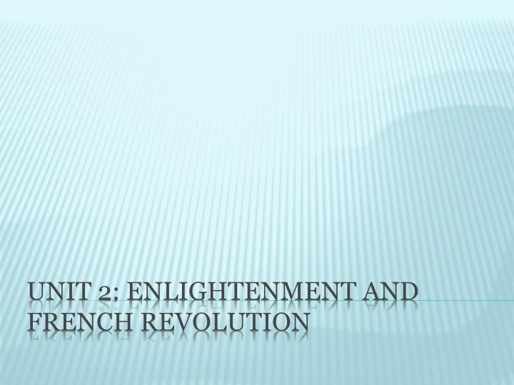 unit 2 enlightenment and french revolution n.