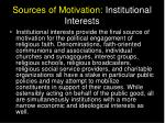 sources of motivation institutional interests