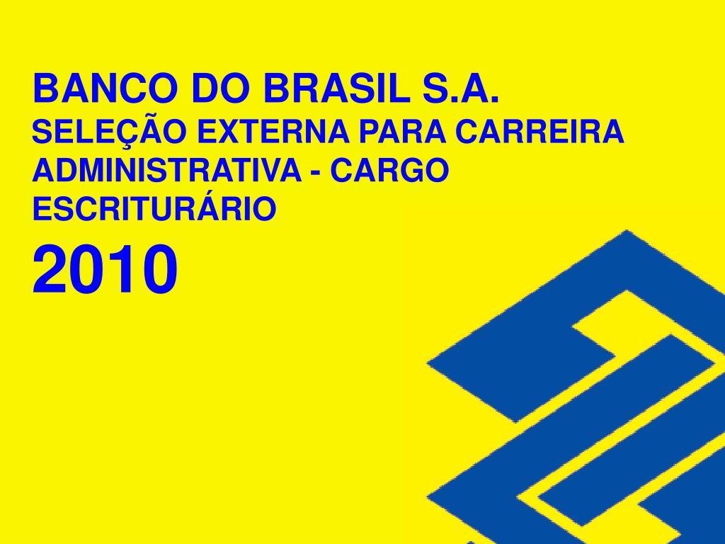 banco do brasil s a sele o externa para carreira administrativa cargo escritur rio 2010 l.