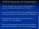 perfil de seguran a da caspofungina