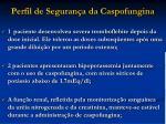 perfil de seguran a da caspofungina32
