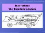 innovations the threshing machine