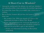 a short cut to wisdom