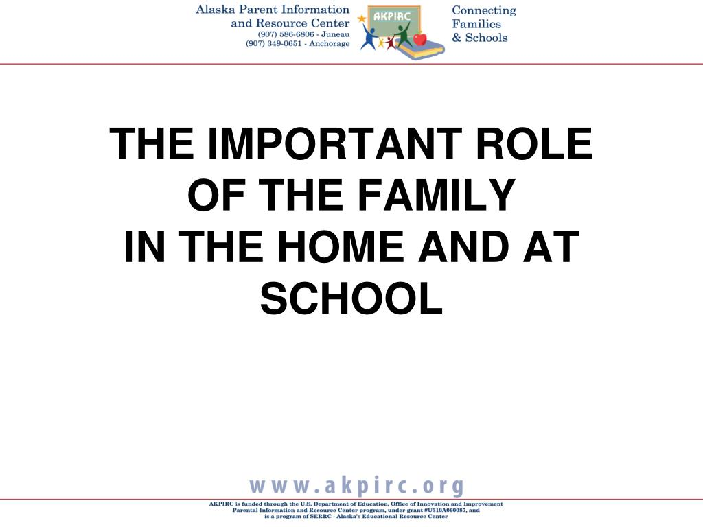 the important role of the family in the home and at school l.