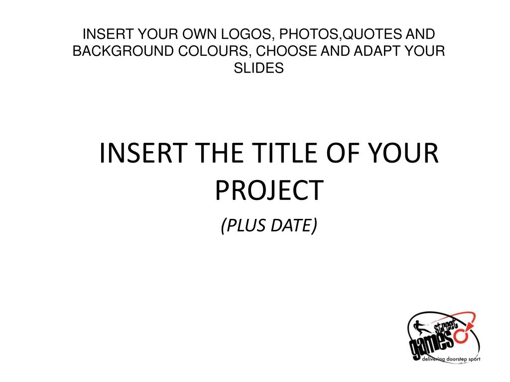 insert your own logos photos quotes and background colours choose and adapt your slides l.