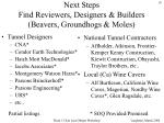 next steps find reviewers designers builders beavers groundhogs moles