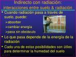 indirecto con radiaci n interacciones entre suelo radiaci n