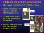 indirecto el ctrico capacitancia de baja frecuencia diel ctrico