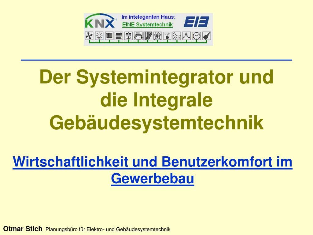der systemintegrator und die integrale geb udesystemtechnik l.