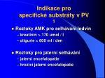 indikace pro specifick substr ty v pv 1