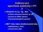 indikace pro specifick substr ty v pv 2