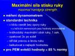maxim ln s la stisku ruky maximal handgrip strength